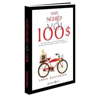 Khởi nghiệp với $100 - Chris Guillebeau