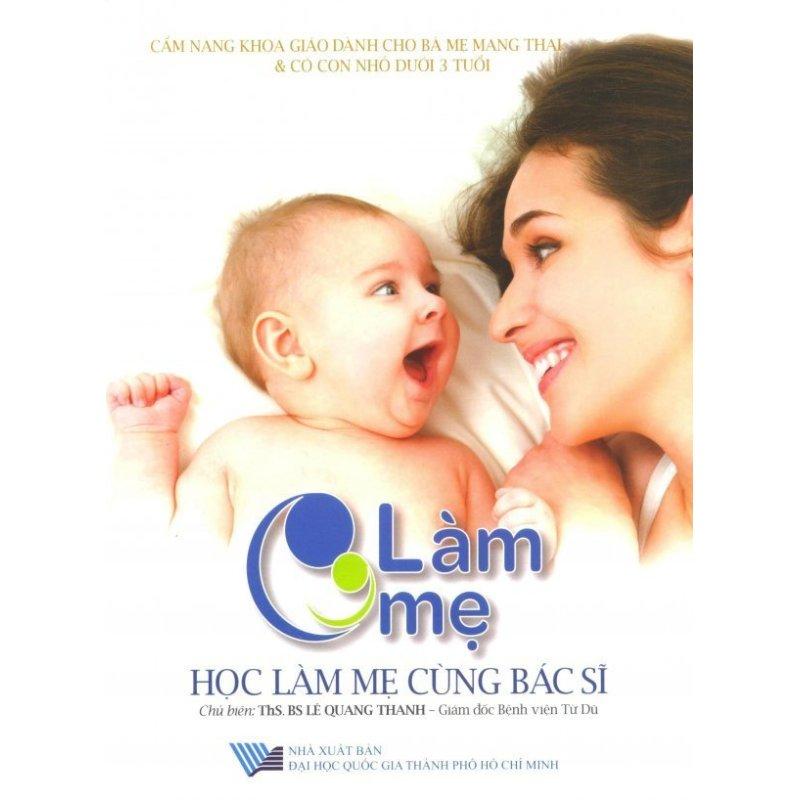Mua Làm Mẹ - Tập 1: Học Làm Mẹ Cùng Bác Sĩ (Kèm 2 DVD) - ThS. BS Lê Quang Thanh