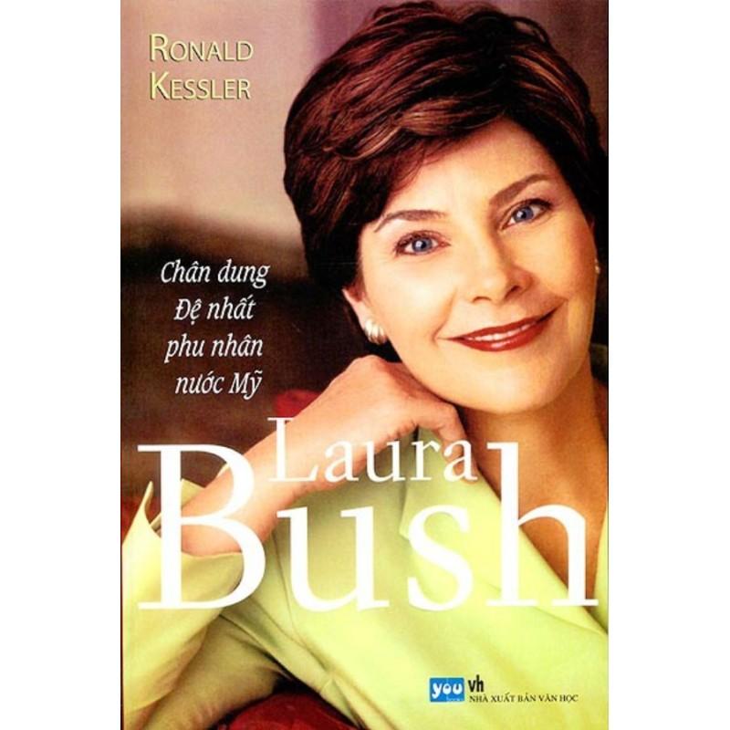 Mua Laura Bush - Chân Dung Đệ Nhất Phu Nhân Nước Mỹ - Ronald Kessler,Đỗ Hùng