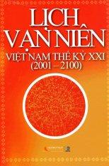 Mua Lịch Vạn Niên Việt Nam Thế Kỷ Xxi 2001-2100