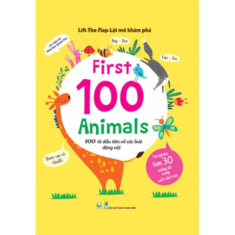 Mua Lift-The-Flap - Lật Mở Khám Phá: First 100 Animals - 100 Từ Đầu Tiên Về Các Loài Động Vật