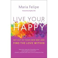 Mua Live Your Happy: Get Out of Your Own Way and Find the Love Within