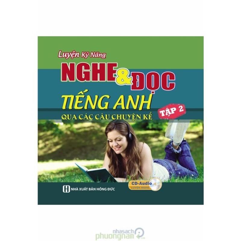 Mua Luyện Kỹ Năng Nghe & Đọc Tiếng Anh Qua Các Câu Chuyện Kể - Tập 2 (Kèm CD)