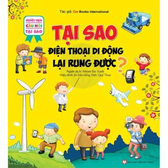 Mười Vạn câu hỏi tại sao - Tại sao điện thoại di động lại rung được( Tân Việt ) - 8768216 , TA191MEAA3J2Y3VNAMZ-6238501 , 224_TA191MEAA3J2Y3VNAMZ-6238501 , 28000 , Muoi-Van-cau-hoi-tai-sao-Tai-sao-dien-thoai-di-dong-lai-rung-duoc-Tan-Viet--224_TA191MEAA3J2Y3VNAMZ-6238501 , lazada.vn , Mười Vạn câu hỏi tại sao - Tại sao điện thoại