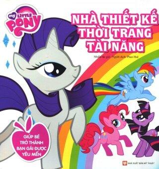 My Little Pony - Nhà Thiết Kế Thời Trang Tài Năng - Nhiều TácGiả,Phan Huệ