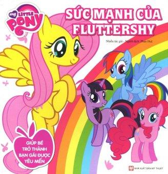 My Little Pony - Sức Mạnh Của Fluttershy - Nhiều Tác Giả,Phan Huệ