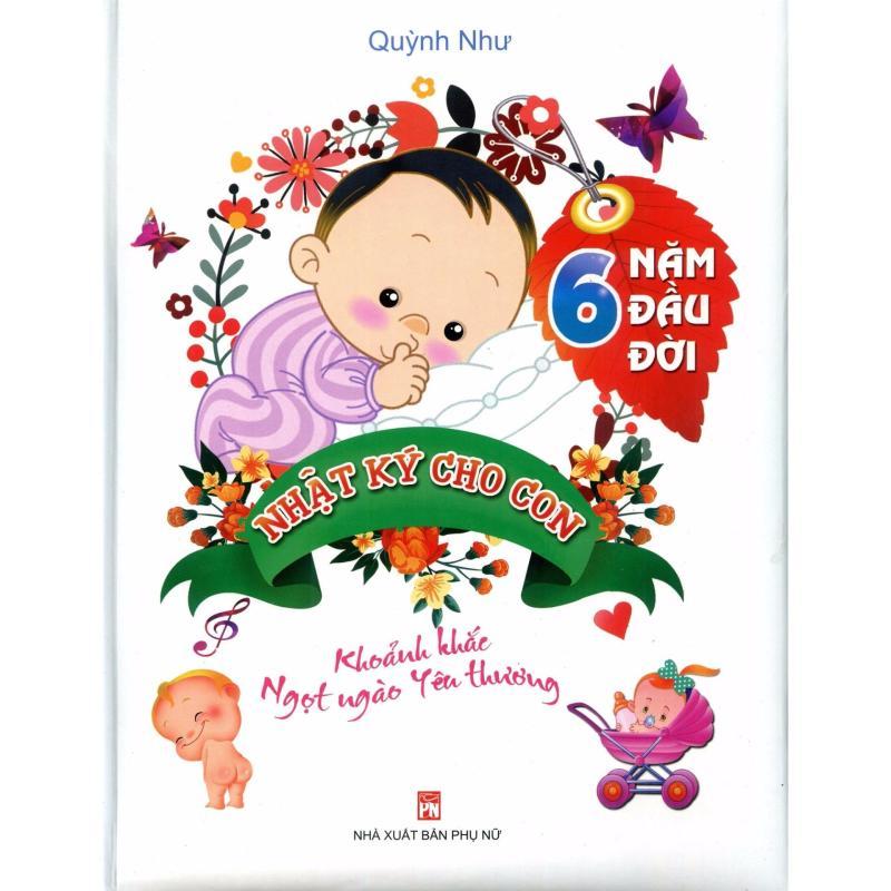 Mua Nhật Ký 6 Năm Đầu Đời Cho Con (TB)