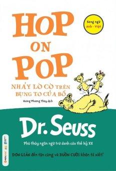 Nhảy Lò Cò Trên Bụng To Của Bố (Song Ngữ) - Dr. Seuss,Hoàng PhươngThúy