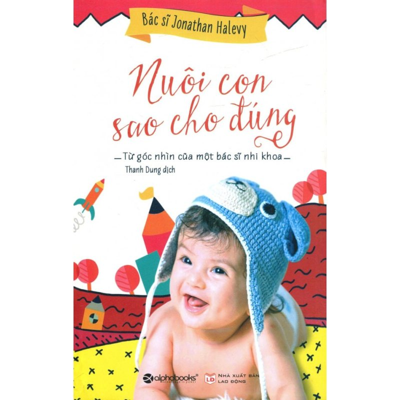 Mua Nuôi Con Sao Cho Đúng - Jonathan Halevy,Thanh Dung