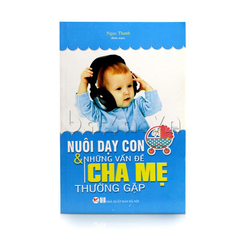Mua Nuôi dạy con & những vấn đề cha mẹ thường gặp (T.V)