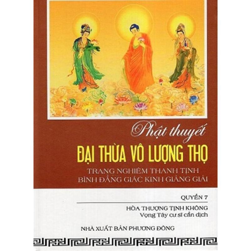 Mua Phật Thuyết Đại Thừa Vô Lượng Thọ Trang Nghiêm Thanh Tịnh Bình Đẳng Giác Kinh Giảng Giải - bộ 8 tập