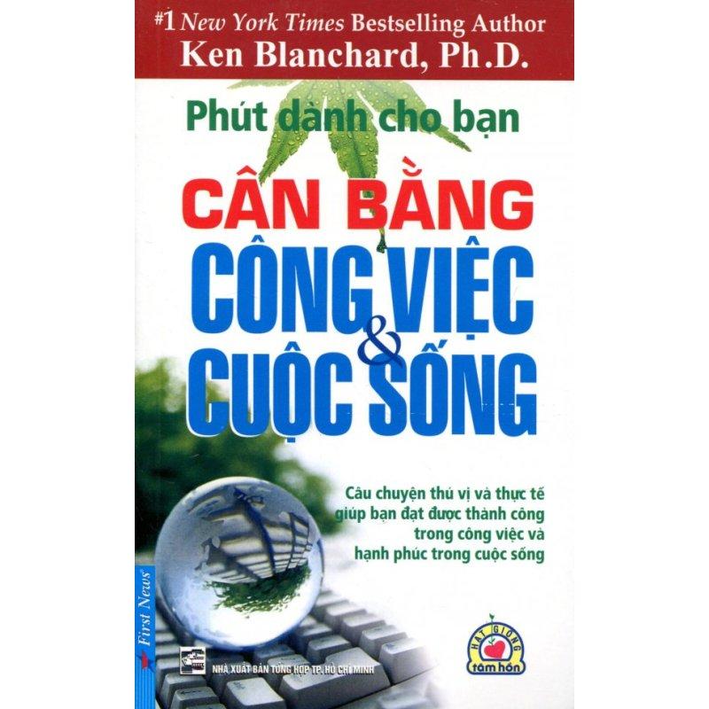 Mua Phút Dành Cho Bạn - Cân Bằng Công Việc Và Cuộc Sống - Ken Blanchard, Ph.D.,Nhiều dịch giả