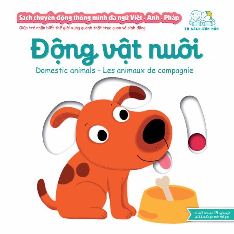 Mua Sách chuyển động thông minh đa ngữ Việt - Anh - Pháp: Động vật nuôi – Domestic animals – Les animaux de compagnie