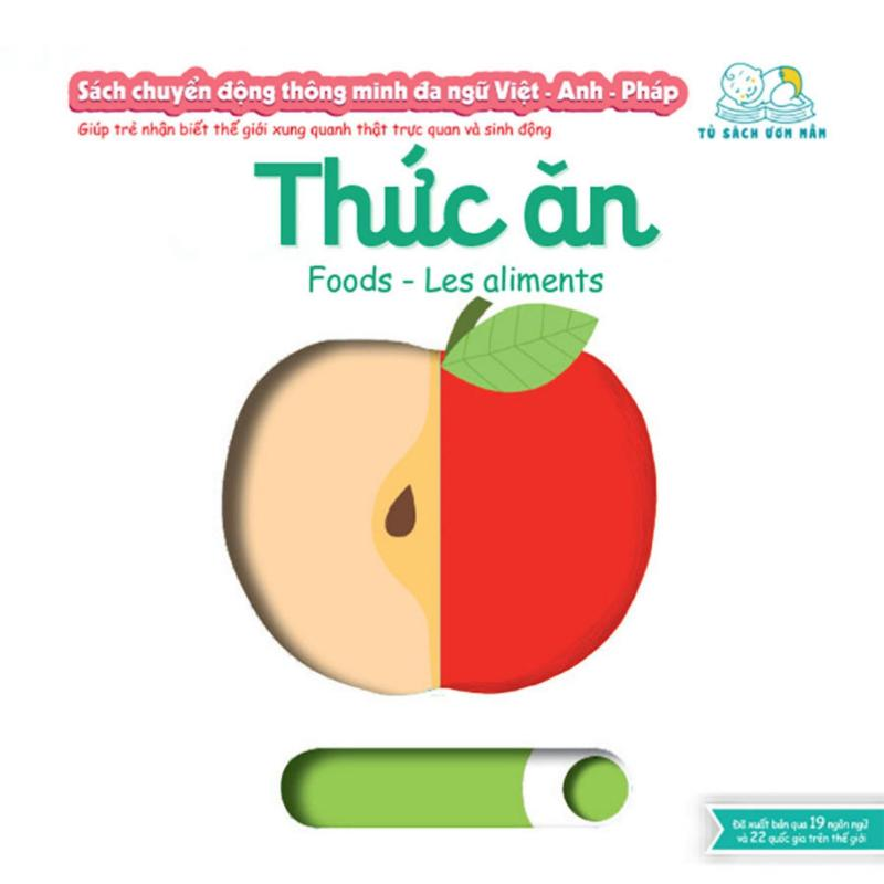 Mua Sách chuyển động thông minh đa ngữ Việt - Anh - Pháp: Thức ăn – Foods – Les aliments