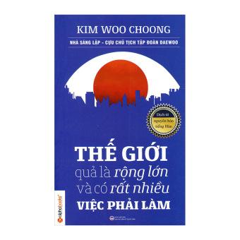 Thế Giới Quả Là Rộng Lớn Và Có Rất Nhiều Việc Phải Làm - Kim WooChoong