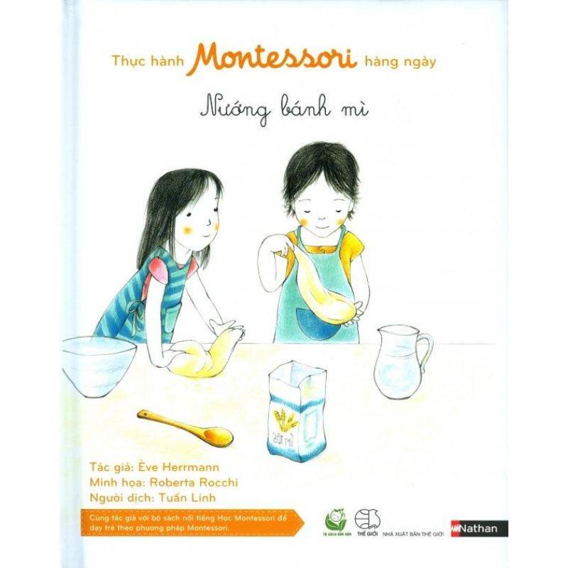 Mua Thực Hành Montessori Hàng Ngày - Nướng Bánh Mì - Ève Herrmann,Tuấn Linh