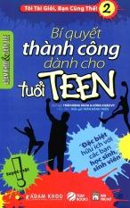 Mua Tôi Tài Giỏi Bạn Cũng Thế 2 - Bí Quyết Thành Công Dành Cho Tuổi Teen (Phiên Bản 2015) – Adam Khoo, Gary Lee