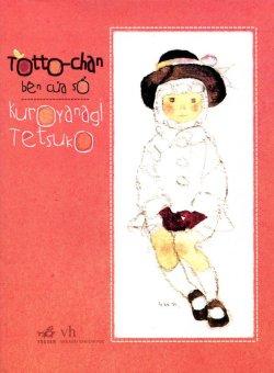 Ebook Totto - chan bên cửa sổ - Kuroyanagi Tetsuko PDF