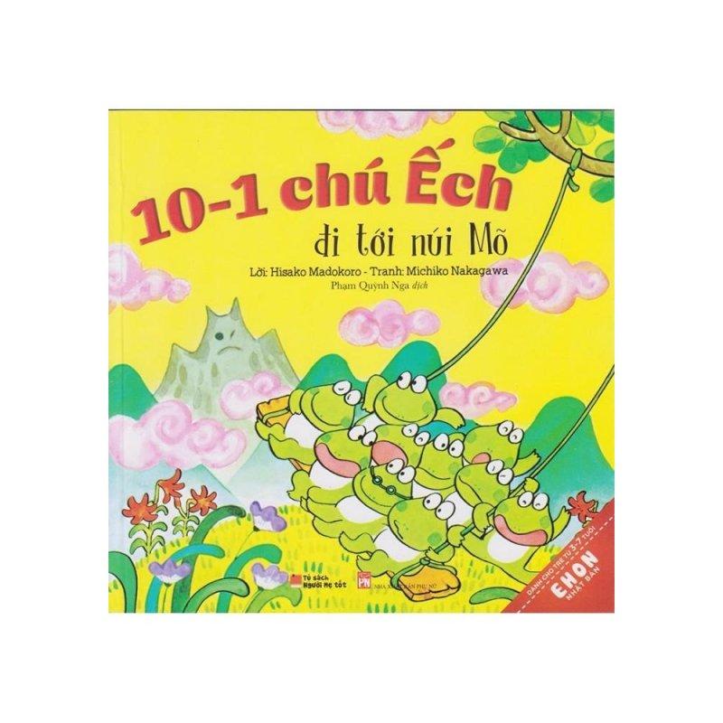 Mua Truyện Ehon Nhật Bản - 10-1 Chú Ếch Đi Tới Núi Mõ (3-7 tuổi)