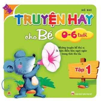 Truyện hay cho bé từ 0-6 tuổi tập 1