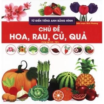 Ebook Từ điển tiếng Anh bằng hình - Chủ đề hoa, rau, củ, quả PDF
