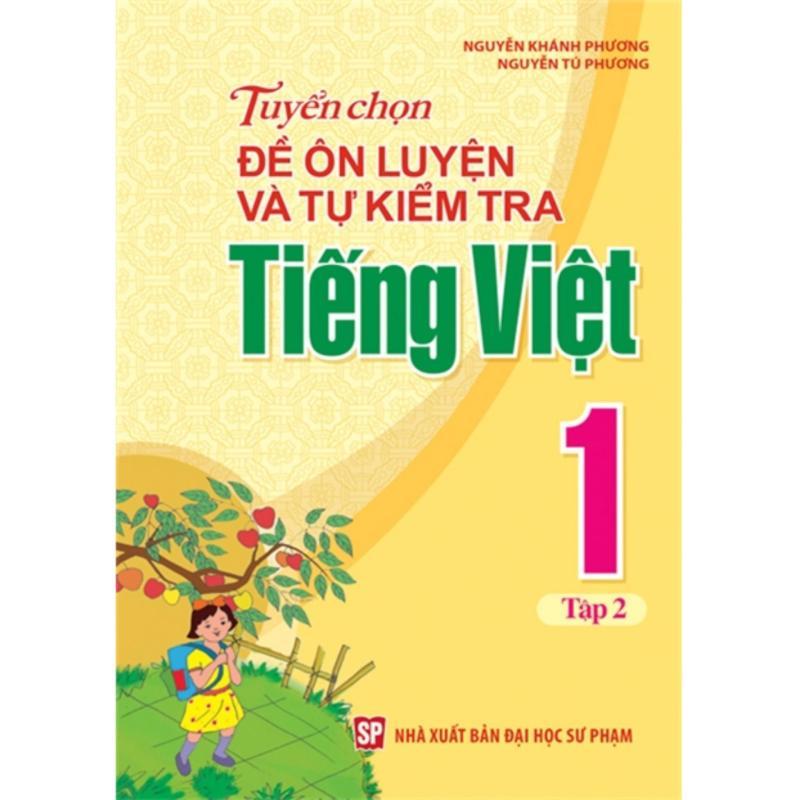 Mua Tuyển Chọn Đề Ôn Luyện Và Tự Kiểm Tra Tiếng Việt 1 - T2 B19