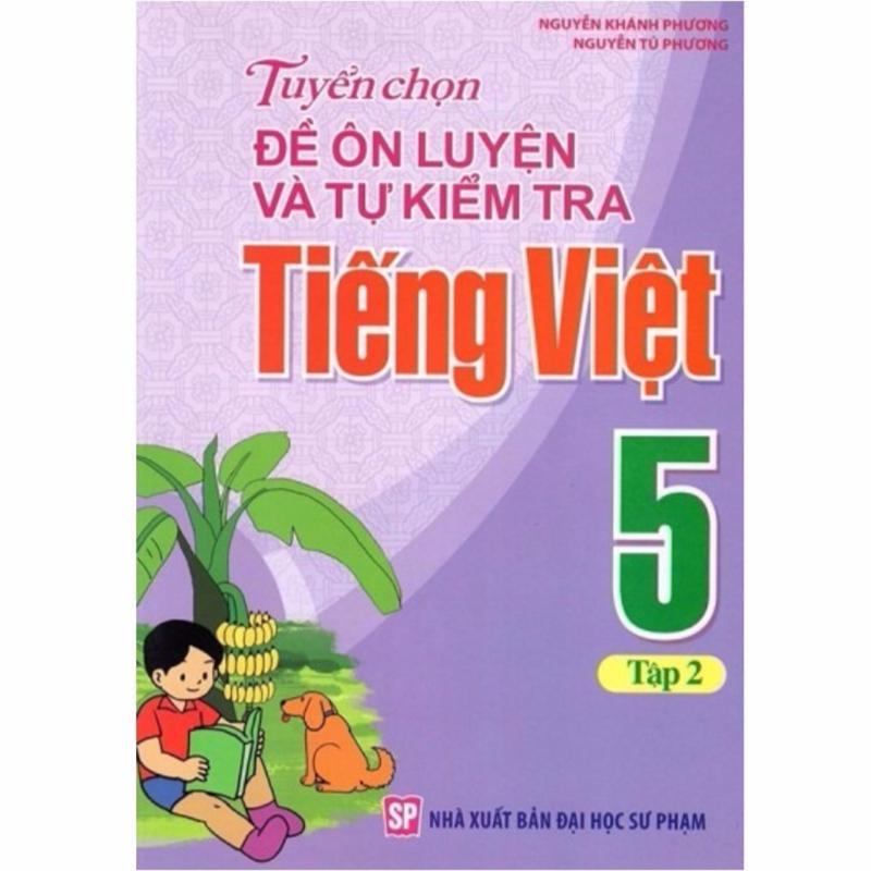 Mua Tuyển Chọn Đề Ôn Luyện Và Tự Kiểm Tra Tiếng Việt 5 - T2 B23