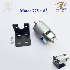 Motor 775 trục tròn 12v -> 24v + có đế