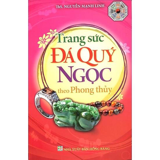 Trang Sức Đá Quý Ngọc Theo Phong Thủy – Ths. Nguyễn Mạnh Linh